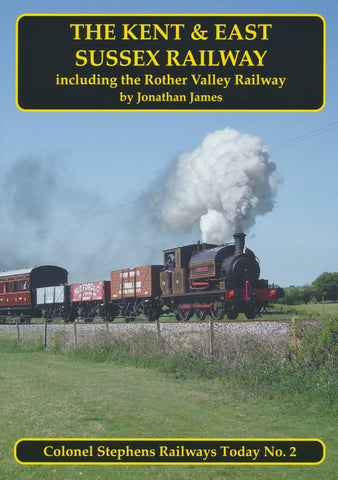 The Kent and East Sussex Railway including the Rother Valley Railway