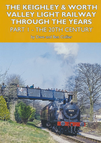 The Keighley & Worth Valley Light Railway Through the Years: Part 1 - The 20th Century