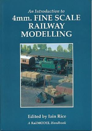 An Introduction to 4mm. Fine Scale Railway Modelling