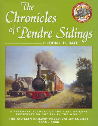 The Chronicles of Pendre Sidings: The Talyllyn Railway Preservation Society, 1950-2000