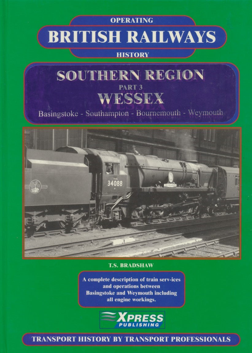 British Railways Operating History Southern Region, Part 3: Wessex Basingstoke-Southampton-Bournemouth-Weymouth