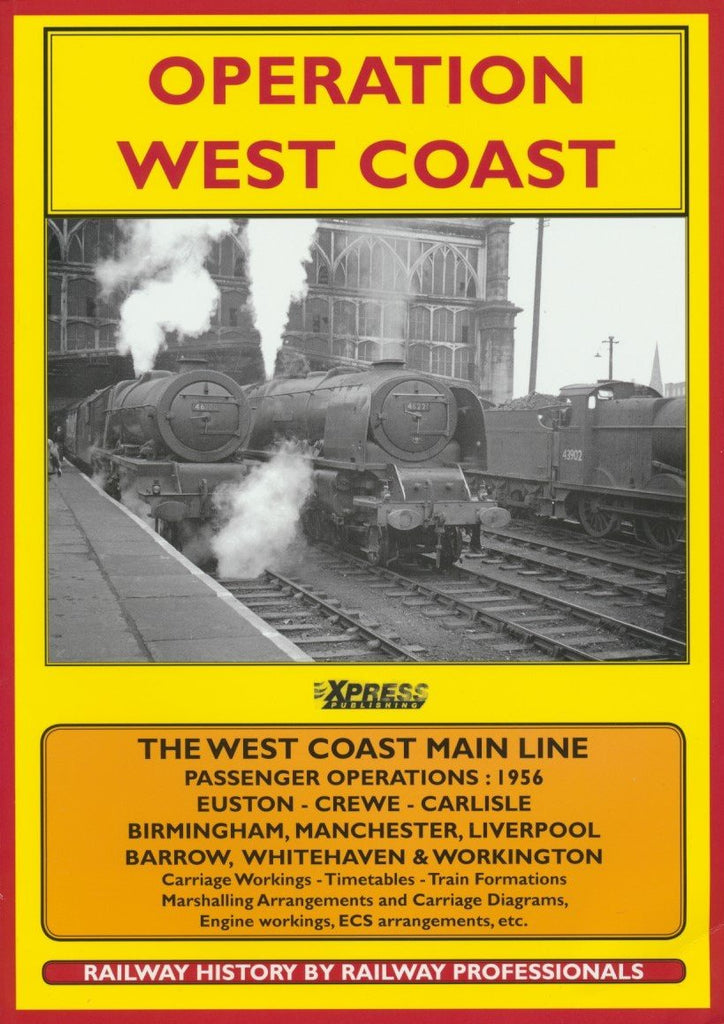 Operation West Coast: 1950's Railway Operating: Euston - Carlisle/Manchester/Liverpool/Birmingham, Etc.