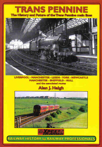 Trans Pennine The History and Future of the Trans Pennine Main Lines