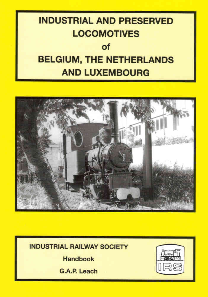Industrial and Preserved Locomotives of Belgium, The Netherlands and Luxembourg