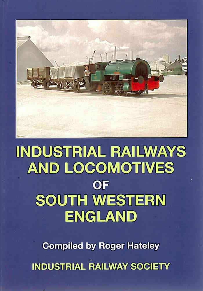 Industrial Railways & Locomotives of South Western England