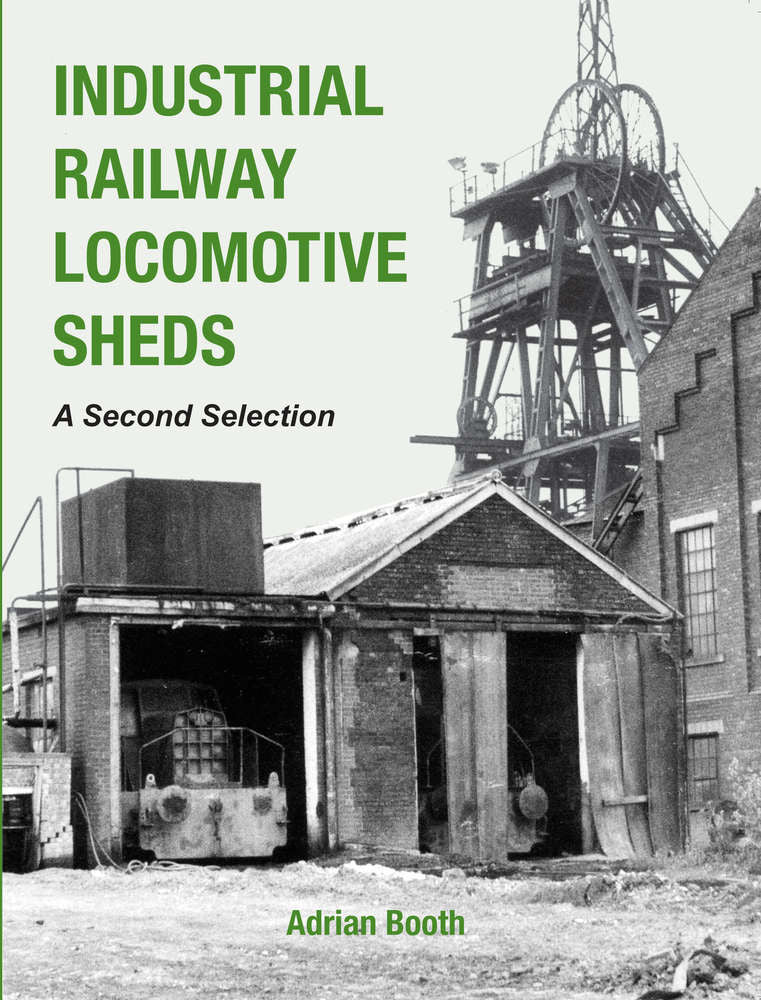 Industrial Railway Locomotive Sheds, A Second Selection
