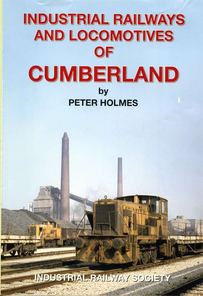Industrial Railways & Locomotives of Cumberland