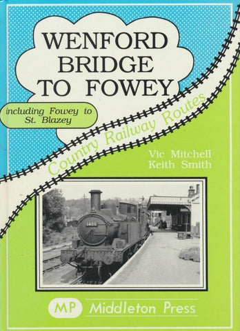 Wenford Bridge to Fowey (Country Railway Routes)