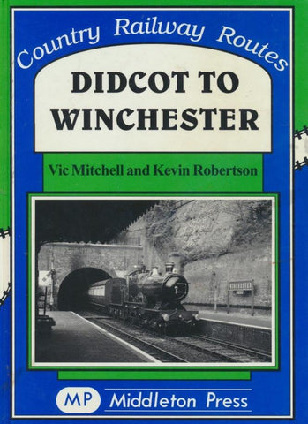 Didcot to Winchester (Country Railway Routes)