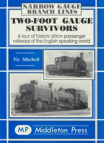 Two-Foot Gauge Survivors (Narrow Gauge Branch Lines)
