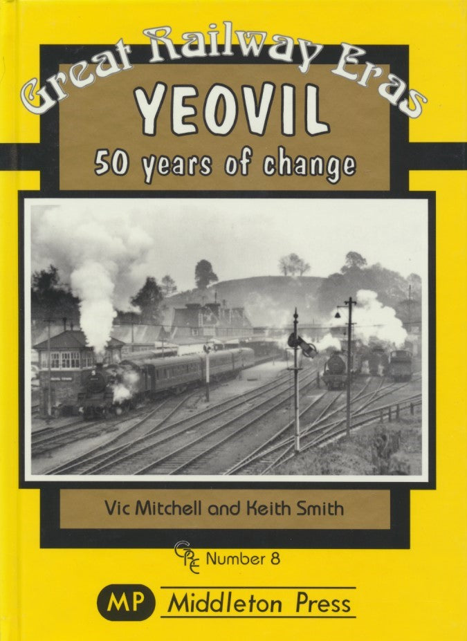 Yeovil: 50 Years of Change (Great Railway Eras 8)