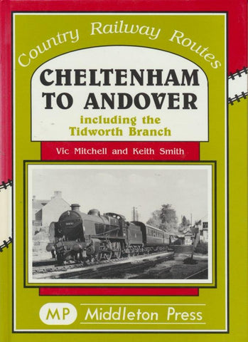Cheltenham to Andover (Country Railway Routes)