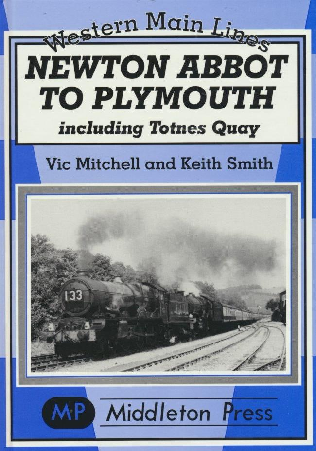 Newton Abbot to Plymouth: Including Totnes Quay (Western Main Lines)