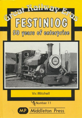 Great Railway Eras: Festiniog - 50 Years of Enterprise