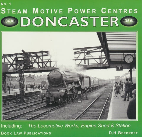 Steam Motive Power Centres - No.1: Doncaster