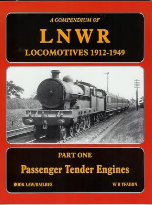 A Compendium of LNWR Locomotives  1912- 1949, Part One