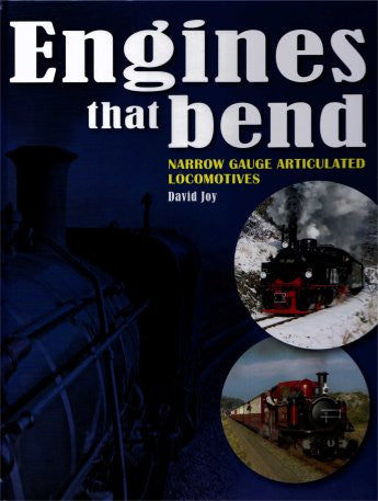 Engines That Bend - Narrow Gauge Articulated Locomotives
