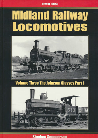 Midland Railway Locomotives Volume Three - the Johnson Classes Part I