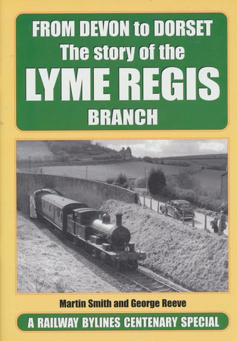 From Devon to Dorset: The Story of the Lyme Regis Branch