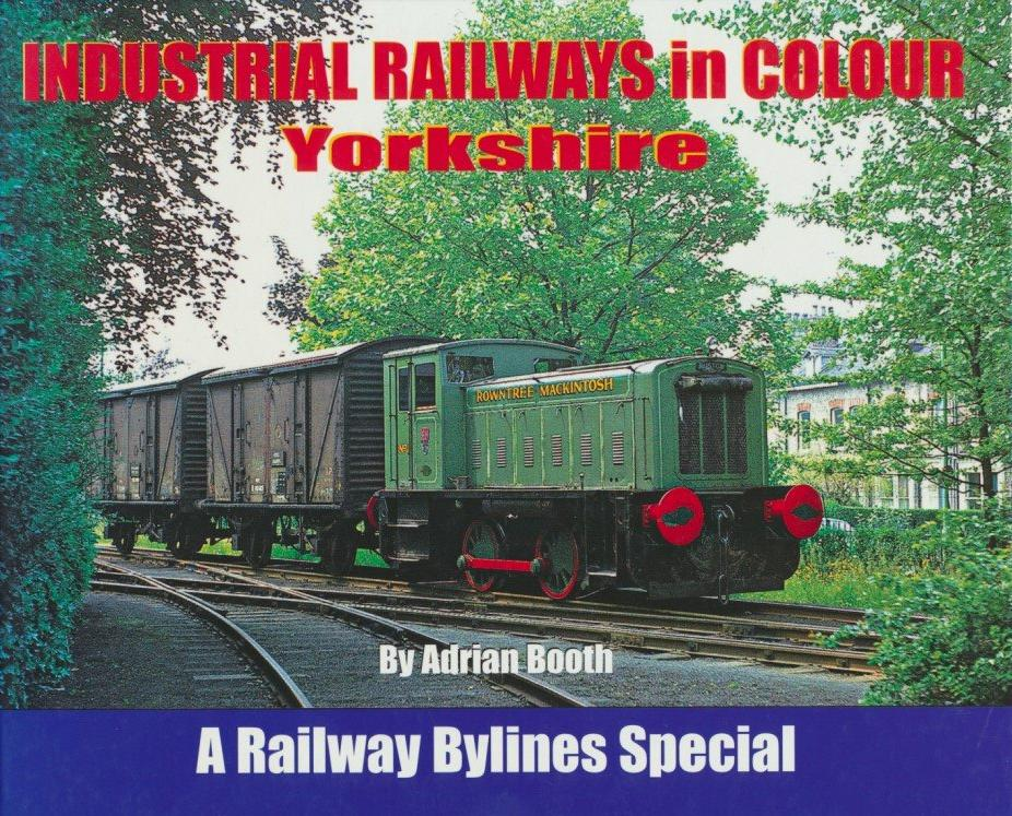 Industrial Railways in Colour - Yorkshire