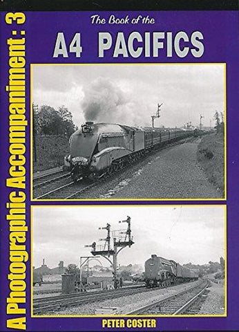 The Book of the A4  Pacifics - A Photographic Accompaniment 3