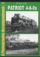 The Book of the Patriot 4-6-0s - A Photographic Accompaniment: 1