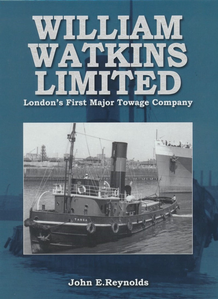 William Watkins Limited : London's First Major Towage Company