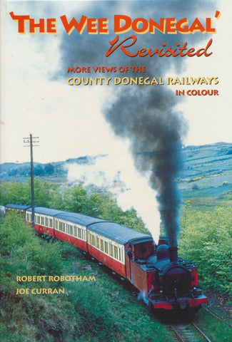 The Wee Donegal Revisited: More Views of the County Donegal Railways in Colour