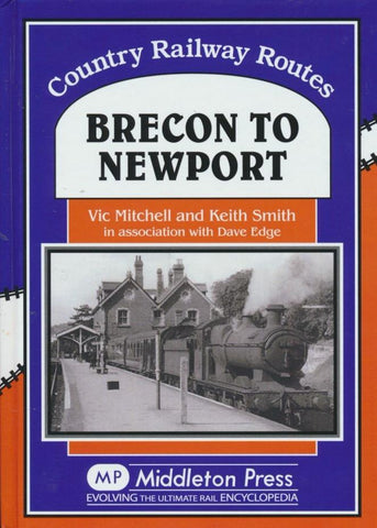 Brecon to Newport (Country Railway Routes)