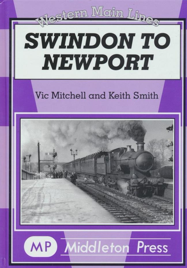 Swindon to Newport: Featuring the Severn Tunnel (Western Main Lines)