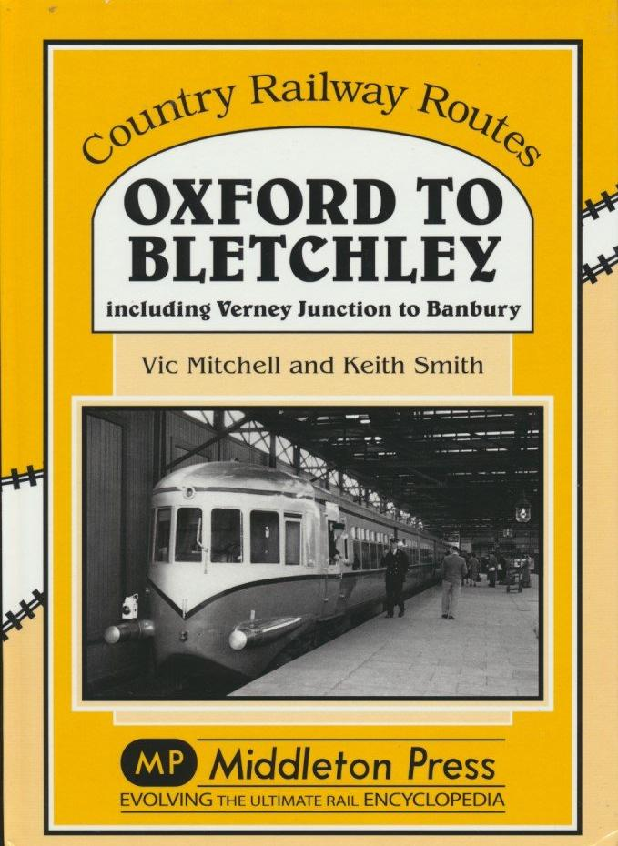 Oxford to Bletchley (Country Railway Routes)