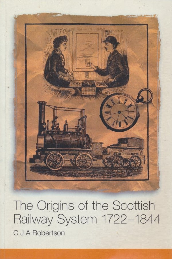 The Origins of the Scottish Railway System 1722-1844