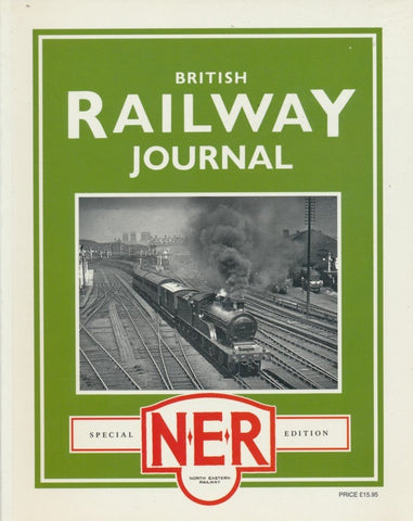 British Railway Journal - Special NER Edition