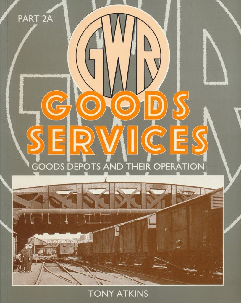 Great Western Goods Services: Goods Depots and Their Operation Pt. 2A