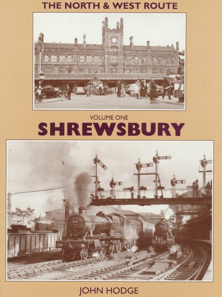 The North and West Route- Volume 1: Shrewsbury