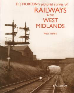 DJ Norton's Pictorial Survey of Railways in the West Midlands, Part 3