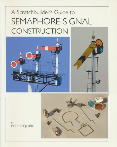 A Scratchbuilder's Guide to Semaphore Signal Construction - Secondhand