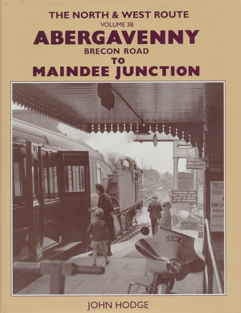The North & West Route, volume 3B: Abergavenny (Brecon Road) to Maindee Junction