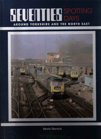 Seventies Spotting Days Around Yorkshire and the North East