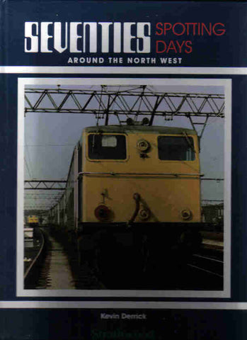 Seventies Spotting Days Around the North West
