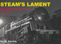 Steam's Lament: The British Railways Standard Class 9F 2-10-0s
