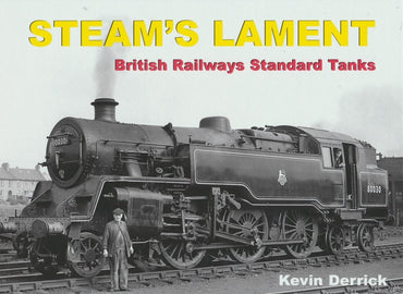 Steam's Lament: The British Railways Standard Tank Locomotives