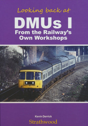 Looking back at DMUs I: The Railway's Own Workshops