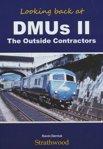 Looking back at DMUs II: The Outside Contractors