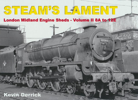 REDUCED STEAM'S LAMENT London Midland Region Engine Sheds II 8A to 12E