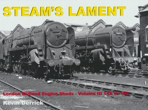 REDUCED STEAM'S LAMENT London Midland Region Engine Sheds III 14A to 19C