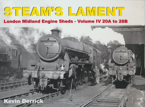 REDUCED STEAM'S LAMENT London Midland Region Engine Sheds IV 20A to 28B