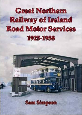 Great Northern Railway of Ireland Road Motor Services 1925-1958