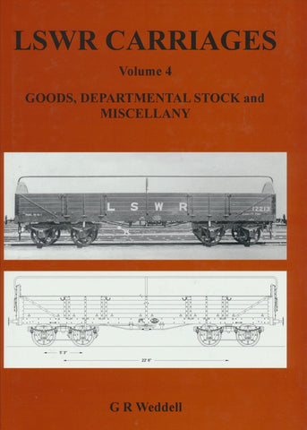 LSWR Carriages, Volume 4: Goods, Departmental Stock and Miscellany