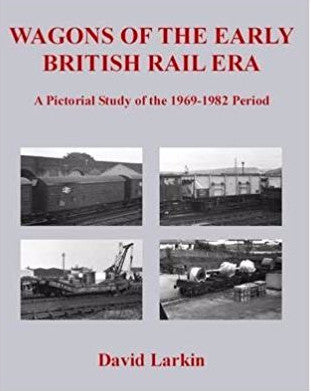 Wagons of the Early British Rail Era - 1969-1982